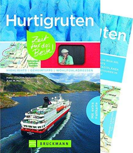 Bruckmann Reiseführer Hurtigruten: Zeit für das Beste. Highlights, Geheimtipps, Wohlfühladressen. Inklusive Faltkarte zum Herausnehmen. NEU 2018
