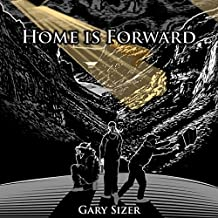 Home Is Forward: Hiking and Travel Adventures from Around the World