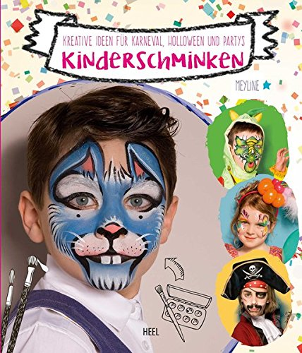Kinderschminken: 20 Motive für Karneval, Halloween und Partys (Für Halloween-diy Kinder)