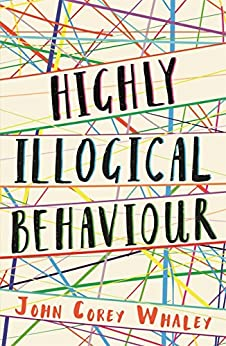 Highly Illogical Behaviour by [Whaley, John Corey]
