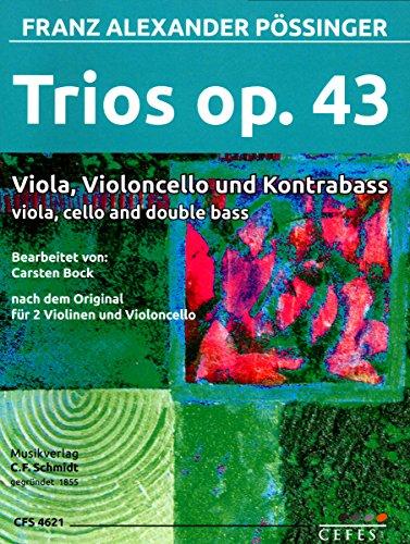 Trios op. 43para Viola, Violonchelo y Contrabajo de Franz Alexander pössinger–Verlag: C.F. Schmidt cfs46219790500336211