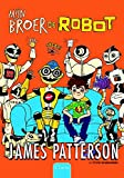 Best James Patterson Robots - Mijn broer de robot Review
