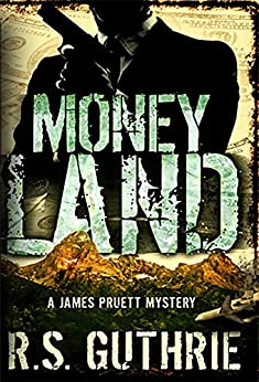 Money Land: A Hard Boiled Murder Mystery (A James Pruett Mystery Book 2) by [Guthrie, R.S.]
