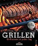 Grillen: Grillsaison ist jeden Tag. Alles, was zum Grillen gehört: Gemüse, Fleisch und Fisch richtig einheizen! Das Grill-Buch verrät die Tricks für Gas- und Kohlegrill.