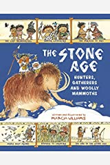 The Stone Age: Hunters, Gatherers and Woolly Mammoths Paperback