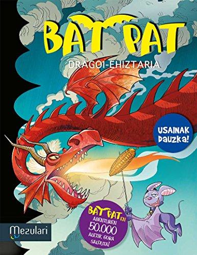 DRAGOI-EHIZTARIA (Bat Pat (berezia) Book 8) (Basque Edition) por ROBERTO PAVANELLO