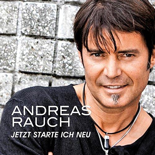 Andreas Rauch – Jetzt starte ich neu