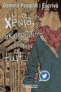 xenia: Xènia, #KeepCalm i fes un tuit (Llibres Infantils I Juvenils - Diversos)