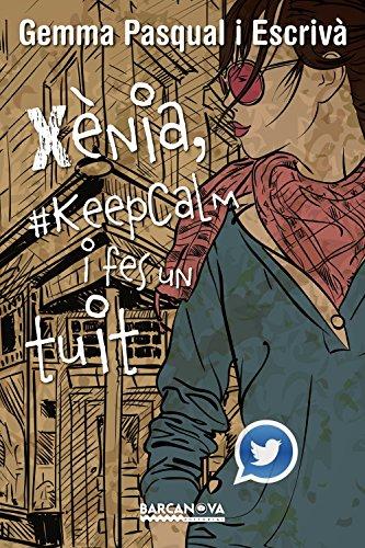Xènia, #KeepCalm i fes un tuit (Llibres Infantils I Juvenils - Diversos)