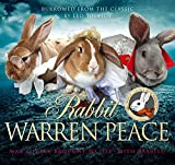 Rabbit Warren Peace: War & Peace Brought To Life With Rabbits! (Humour)