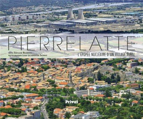Pierrelatte : L'épopée nucléaire d'un village rural