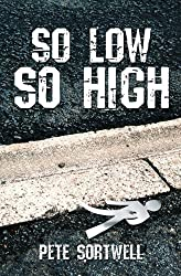 So Low So High by Pete Sortwell (2015-09-06)