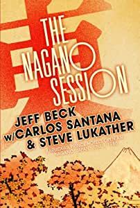JEFF BECK , CARLOS SANTANA , STEVE LUKATHER IN CONCERT THE NAGANO SESSION