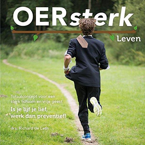 OERsterk leven: totaalconcept voor een sterk lichaam en vrije geest (Dutch Edition)