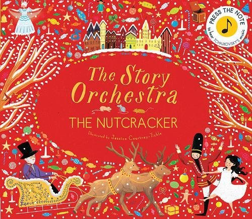 The Nutcracker: Press the Note to Hear Tchaikovsky's Music (The Story Orchestra)