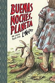 BUENAS NOCHES, PLANETA par  Liniers