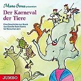 Der Karneval der Tiere. Eine Geschichte zur Musik von Camille Saint-Saens für Menschen ab 5