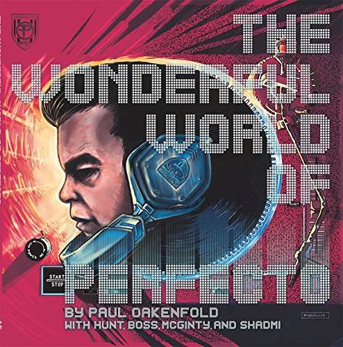 The Wonderful World of Perfecto: With Paul Oakenfold and Friends ...