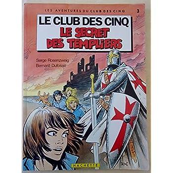 Le Secret des Templiers (Le Club des Cinq)