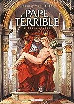 Le pape terrible, Tome 1 - Della rovere de Alexandro Jodorowsky
