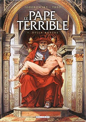 Le pape terrible, Tome 1 : Della rovere