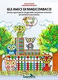 Gli amici di MagicoAbaco. Attività e giochi per lo sviluppo delle competenze numeriche per bambini in età evolutiva. Per la Scuola elementare. Con carte didattiche
