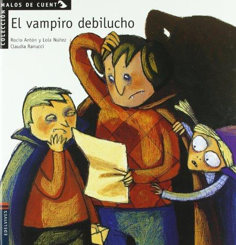 El vampiro debilucho (Malos de cuento) por Dolores, -Anton Blanco, Rocio Nuñez Madrid