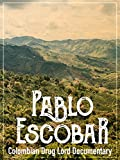 Pablo Escobar: Colombian Drug Lord Documentary