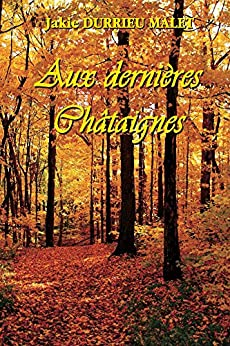 Aux dernieres chataignes (French Edition) by [Durrieu Malet, Jakie]