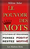 Le Pouvoir des Mots - Pensez Positif et Restez Motivé ! Citations Puissantes illustrées par des expériences de l'auteure…