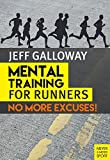 Mental Training for Runners: No More Excuses!