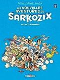 Nouvelles aventures de Sarkozix T02. Instincts primaires