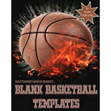 Mastermind Sports Present...Blank Basketball Templates: Basketball Playbook Journal Template Notebook 8x10 150 Pages Glossy Finish Blank Basketball Court Templates