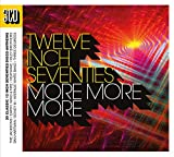 Twelve Inch Seventies: More More More