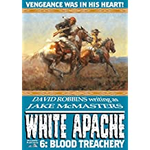 Blood Treachery (A White Apache Western Book 6)
