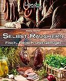 Land & Werken: Selbst räuchern: Fleisch, Fisch und Geflügel - Maria Sartor