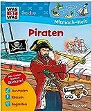 Mitmach-Heft Piraten: Spiele, Rätsel, Sticker (WAS IST WAS Junior Mitmach-Hefte)