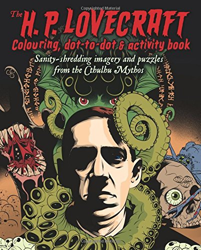 The H.P Lovecraft Colouring, Dot-to-Dot and Activity Book (Colour & Activity Books) por Arcturus Publishing