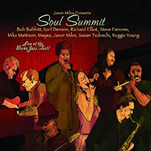 Soul Summit : Live At The Berks Jazz Fest !