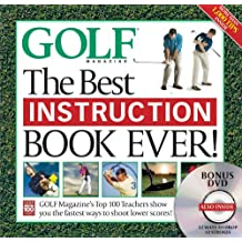 By Golf Magazine - GOLF MAGAZINE: THE BEST INSTRUCTION BOOK EVER: Golf Magazine's Top 100 Teachers Show You the Easiest Ways to Drop Stokes Today! (Har/DVD)