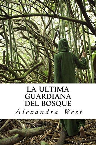 La Ultima Guardiana del Bosque por Alexandra west