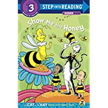 Show me the Honey (Dr. Seuss/Cat in the Hat) (Step into Reading) (English Edition)