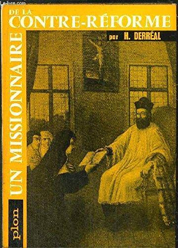 Un missionnaire de la contre-réforme.