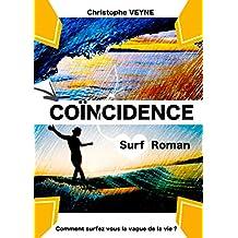 Coincïdence: Surf roman comment surfer la vague de la vie (VIE, VAGUES et SURF t. 1)