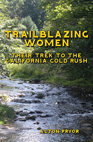 trailblazing-women-their-trek-to-the-california-gold-rush-english-edition