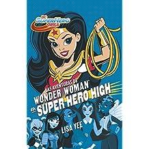 Las Aventuras de Wonder Woman En Super Hero High / Wonder Woman at Super Hero Hi Gh (DC Super Hero Girls)