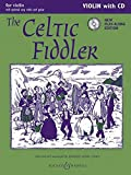 The Celtic Fiddler (Neuausgabe): Violin Edition. Violine (2 Violinen), Gitarre ad libitum. Ausgabe mit CD. (Fiddler Collection)
