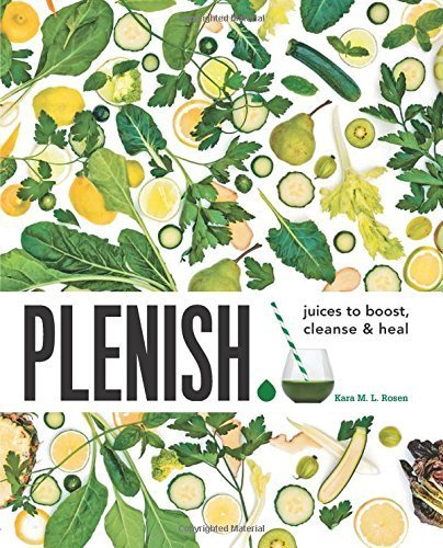 plenish-juices-to-boost-cleanse-heal-by-rosen-kara-2015-paperback