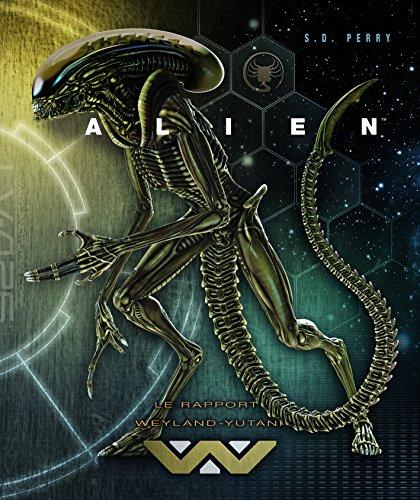 Alien : Le Rapport Weyland-Yutani par Perry S. D.