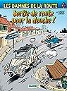 Les damnés de la route, tome 10 : Sortie de route pour la deuche ! par Achdé